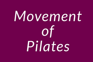 About Movement of Pilates: